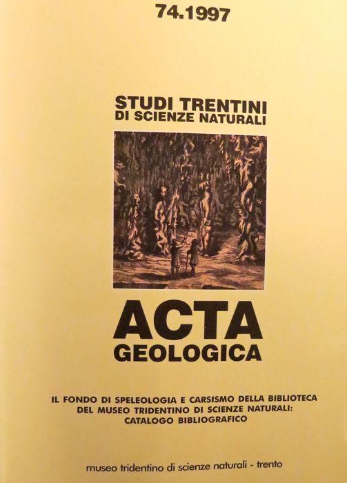 Il fondo di speleologia e carsismo della biblioteca del museo tridentino di scienze naturali: catalogo bibliografico.