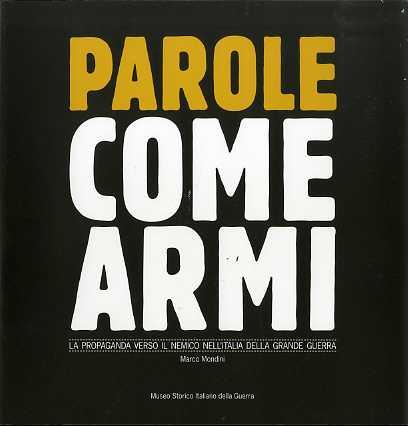 Parole come armi: la propaganda verso il nemico nell'Italia della Grande Guerra.