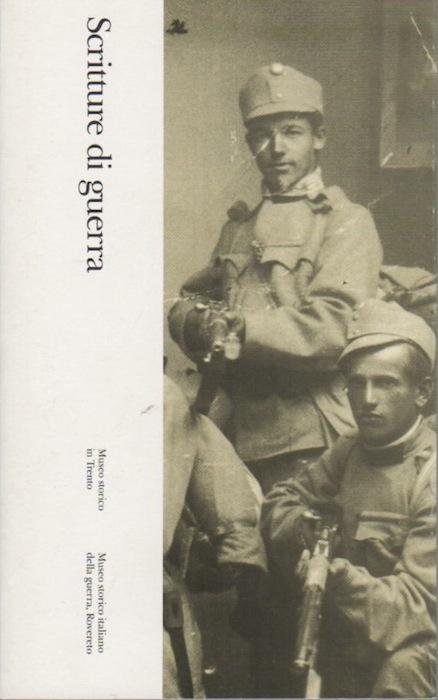 Scritture di guerra: 8. Guerrino Botteri, Vigilio Caola, Giovanni Lorenzetti, Valentino Maestranzi, Giuseppe Scarazzini.
