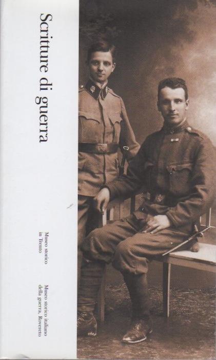 Scritture di guerra: 10. Rodolfo Bolner, Giovanni Pederzolli, Francesco Laich.