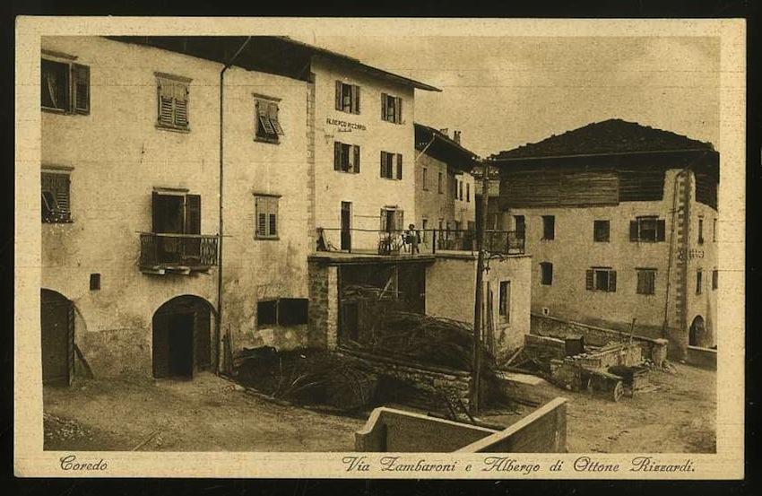Coredo. Via Zambaroni e Albergo di Ottone Rizzardi.
