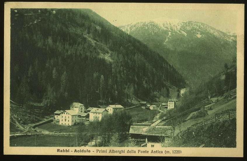 Rabbi - Acidule. Primi Alberghi della Fonte Antica (m.1220).