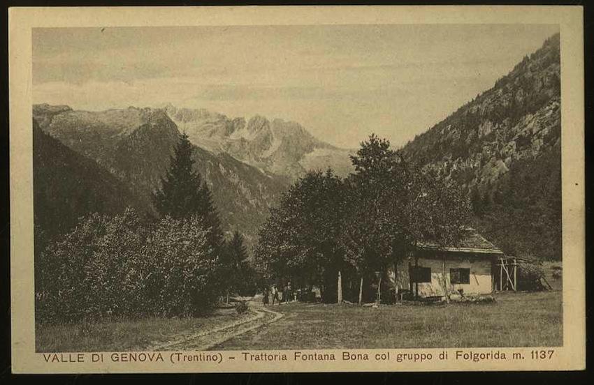 Valle di Genova (Trentino). Trattoria Fontana Bona col gruppo di Folgarida m. 1137.