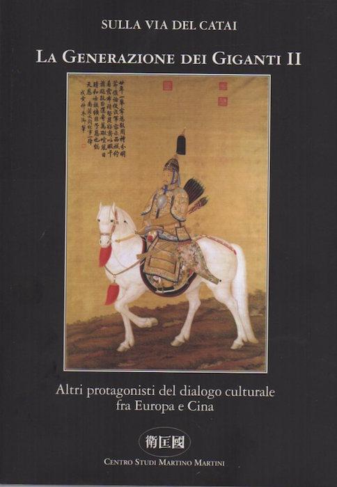 La generazione dei giganti II: altri protagonisti del dialogo culturale fra Europa e Cina.