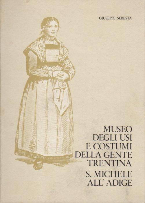 Museo degli usi e costumi della gente trentina S. Michele all'Adige.
