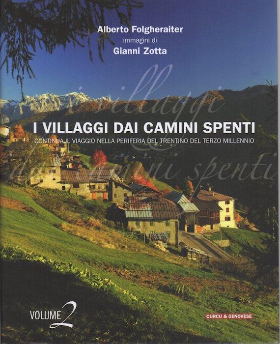 I villaggi dai camini spenti: continua il viaggio nella periferia del Trentino del Terzo millennio: volume 2.