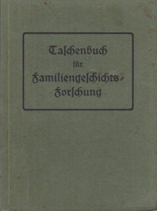 Taschenbuch für Familiengeschichtsforschung.