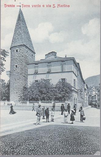 Trento: Torre Verde e Via S.Martino.