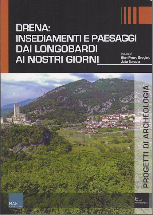 Drena: insediamenti e paesaggi dai longobardi ai nostri giorni.