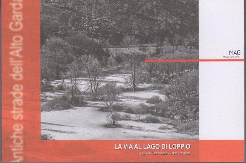 La Via al lago di Loppio.