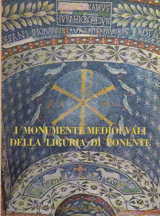 I monumenti medioevali della Liguria di ponente.