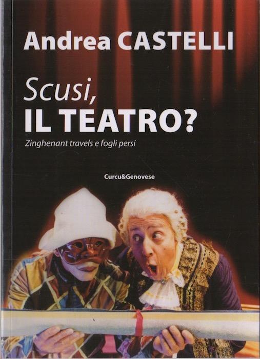 Scusi, il teatro?: Zinghenant travels e fogli persi.