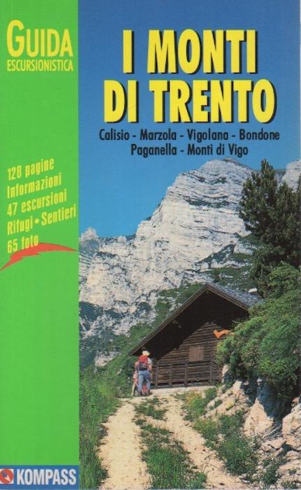 I monti di Trento: Calisio, Marzola, Vigolana, Bondone, Paganella, Monti di Vigo.