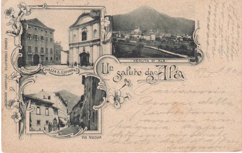 Un saluto da Ala. Piazza S. Giovanni - Via Nuova - Veduta di Ala.