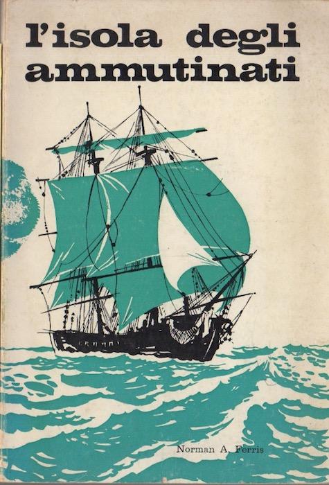 L'isola degli ammutinati: aspetti sconosciuti della drammatica vicenda del Bounty.