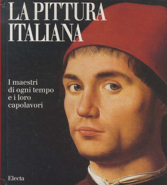 La pittura italiana: i maestri di ogni tempo e i loro capolavori.