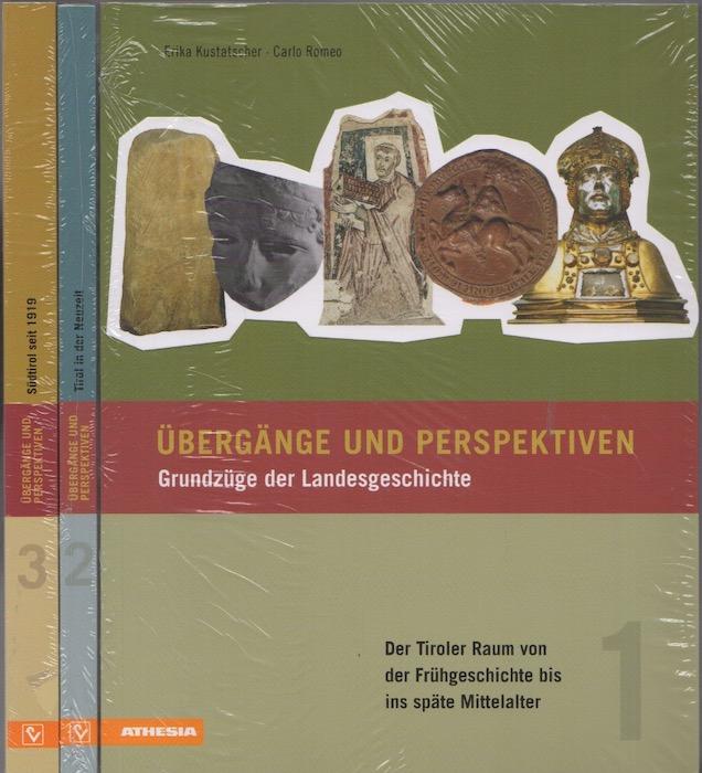 Übergänge und Perspektiven: Grundzüge der Landesgeschichte: 1. Der Tiroler Raum von der Frühgeschichte bis ins späte Mittelalter; 2. Tirol in der Neuzeit; 3. Südtirol seit 1919.