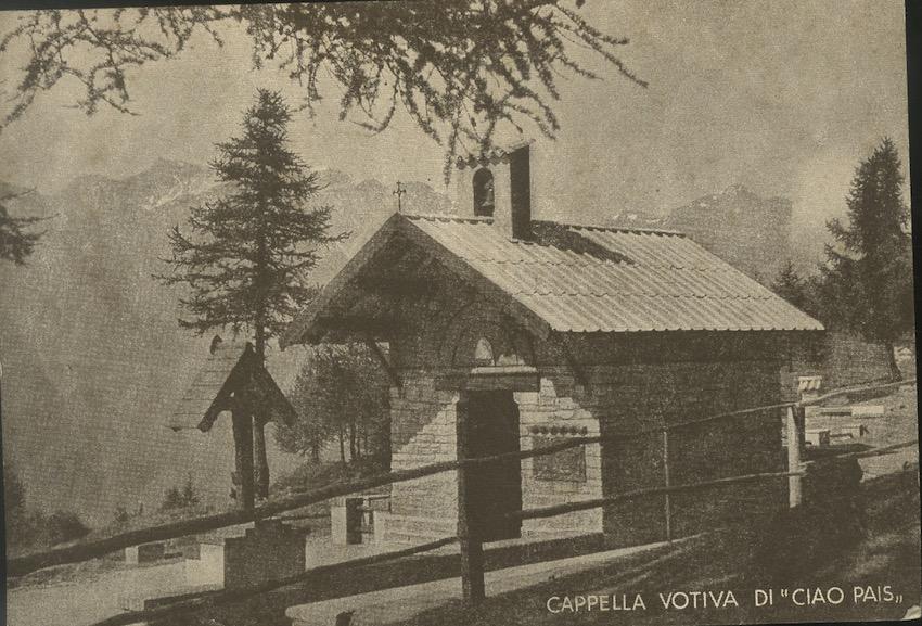 Cappella votiva di Ciao Pais: battaglioni: val Dora - Val cenischia - val Fassa: 39a-49a-50a batteria alpina.