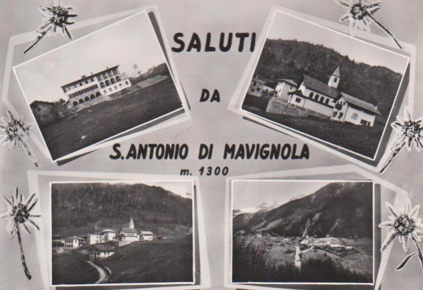 Saluti da S. Antonio di Mavignola m. 1300.