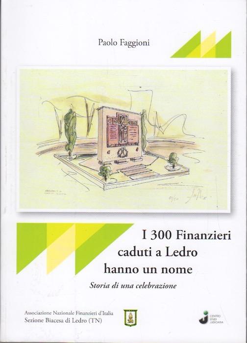 I 3000 finanzieri caduti a Ledro hanno un nome: storia di una celebrazione.