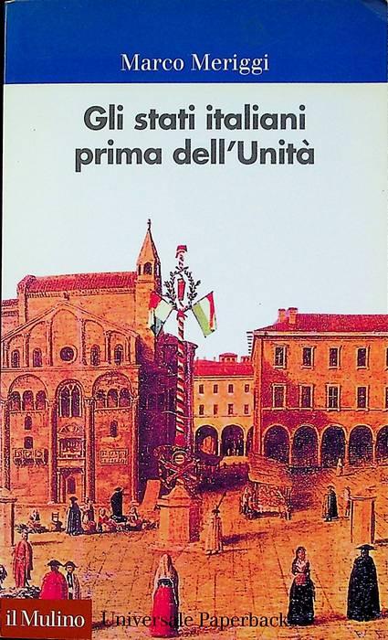 Gli stati italiani prima dell'Unità: una storia istituzionale.