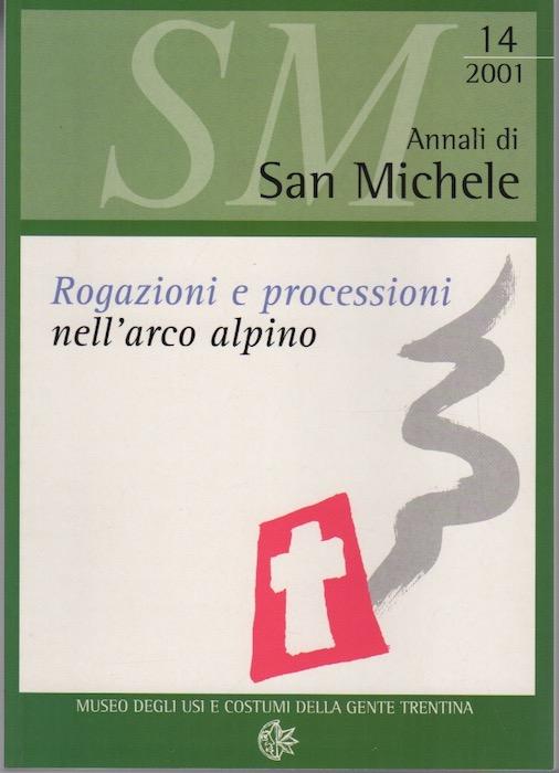 Rogazioni e processioni nell'arco alpino: atti del convegno di Asiago: 14 maggio 1999.