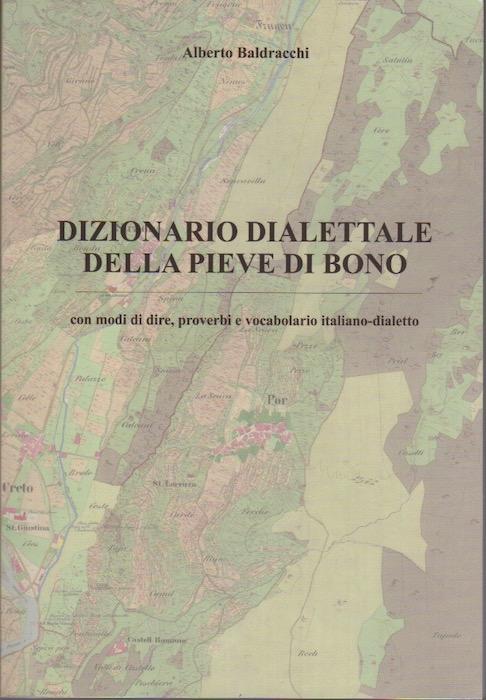 Dizionario dialettale della Pieve di Bono: con modi di dire, proverbi e vocabolario italiano-dialetto.