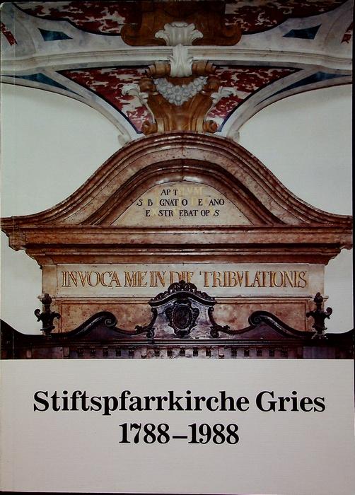 Stiftspfarrkirche Gries: 1788-1988.