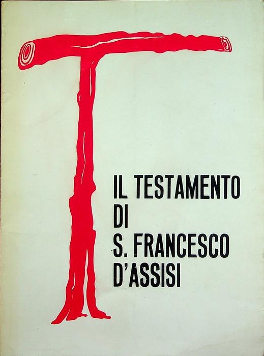 Il testamento di S. Francesco d'Assisi.