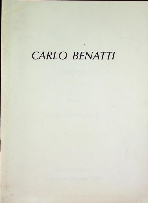 """Carlo Benatti: """"atopos""""."""