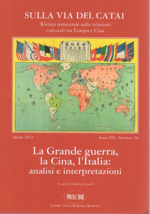 La Grande guerra, la Cina, l'Italia: analisi e interpretazioni.
