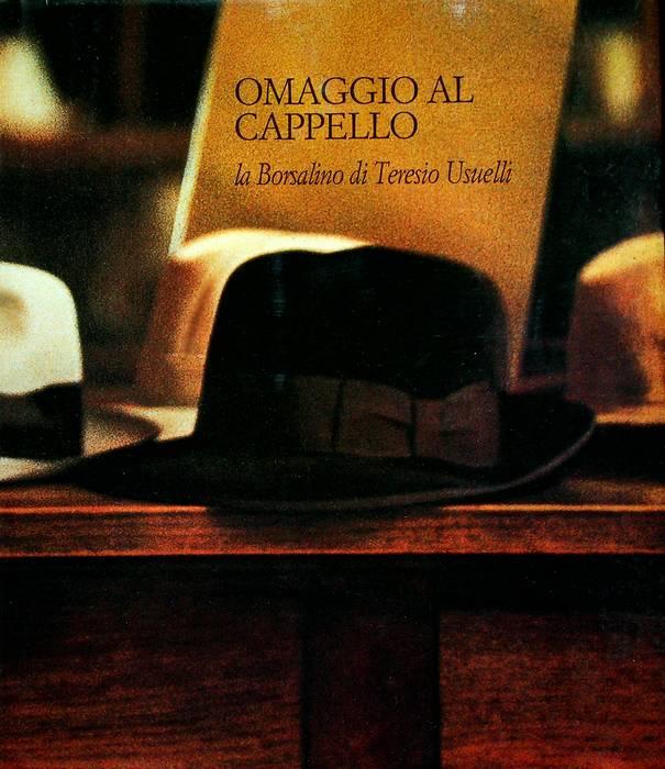 Omaggio al cappello: la Borsalino di Teresio Usuelli.