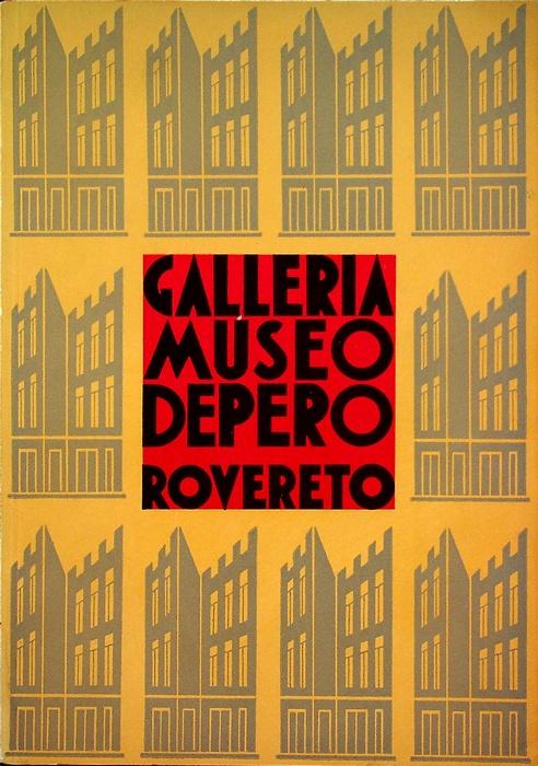 Catalogo della Galleria e Museo Depero Rovereto: il primo museo futurista d'Italia.