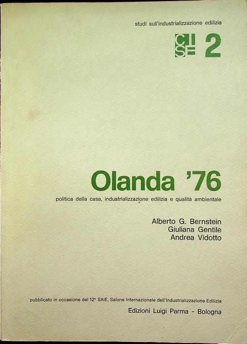 Olanda '76: politica della casa, industrializzazione edilizia e qualita ambientale.
