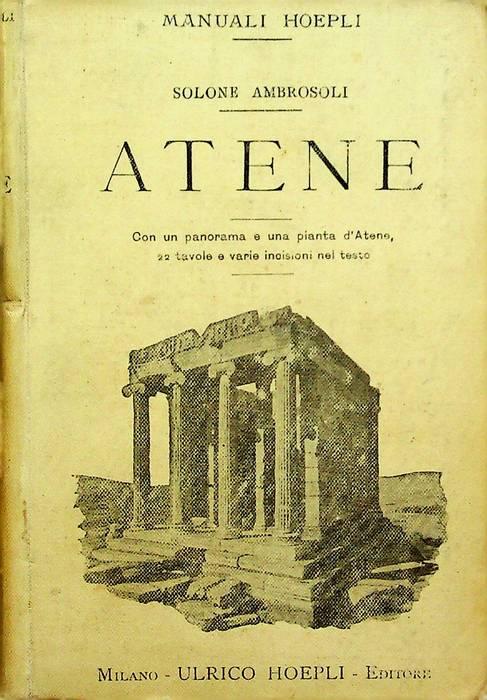 Atene: brevi cenni sulla città antica e moderna seguiti da un saggio di bibliografia descrittiva e da una appendice numismatica.