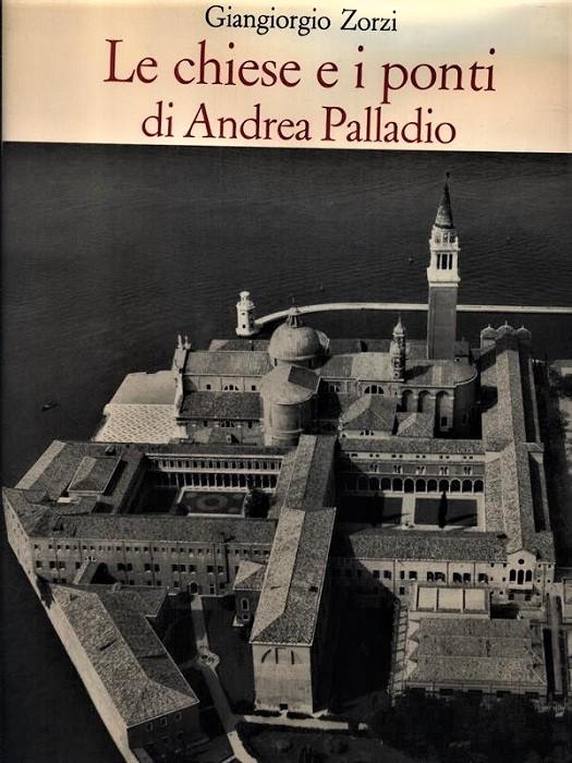 Le chiese e i ponti di Andrea Palladio.