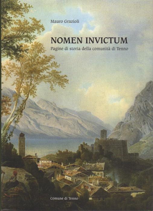 Nomen invictum: pagine di storia della comunità di Tenno.
