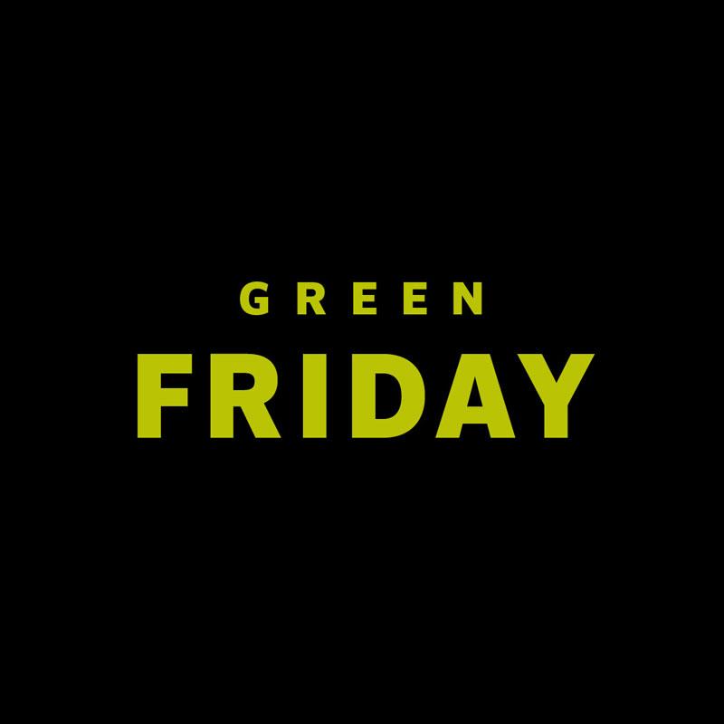Zelebriere mit uns den Green Friday! Erhalte 30% Rabatt auf Deine Bestellung