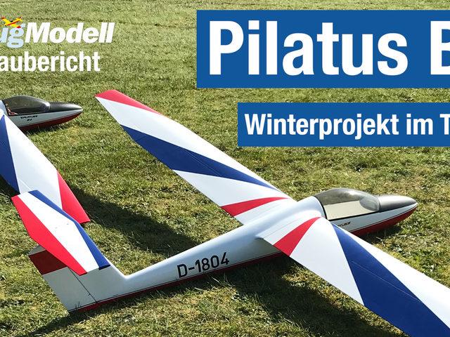 Pilatus B4 als Winterbauprojekt – Video zu FlugModell 3/2021