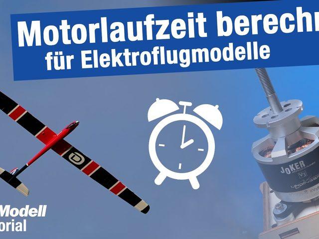 Motorlaufzeit berechnen bei Elektroflugmodellen