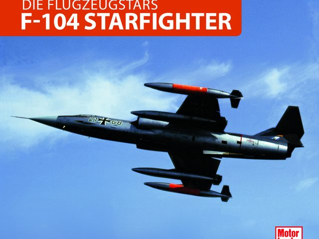 """""""F-104 Starfighter – Die Flugzeugstars"""""""" im Motorbuch Verlag"""