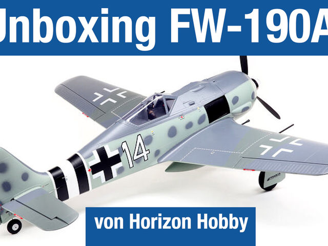 Unboxing-Video zur FW-190A von Horizon Hobby