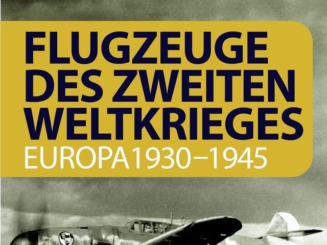 """""""Flugzeuge des Zweiten Weltkriegs"""" aus dem Motorbuch Verlag"""