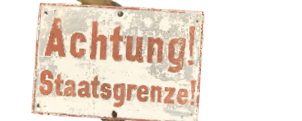 Schild Achtung Staatsgrenze