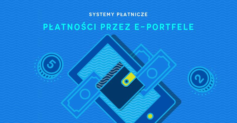 e73c1f0f7cfad Płatności przez Portfele Elektroniczne (e-portfele)