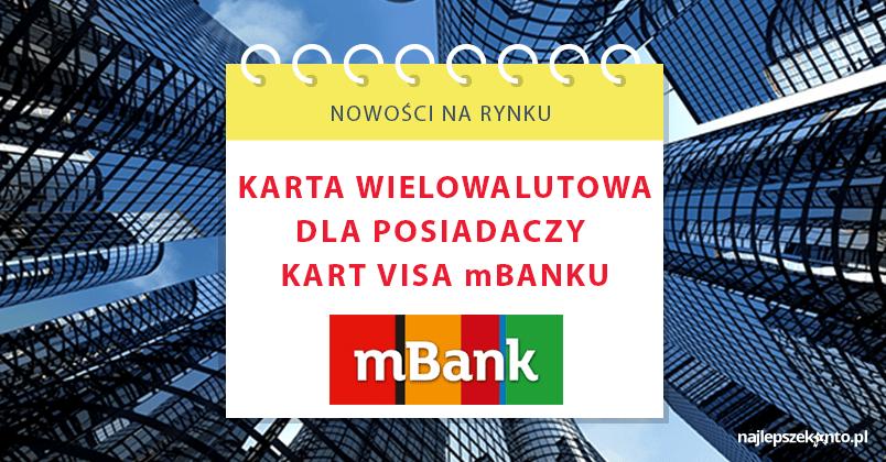 Karta Wielowalutowa Nowa Usluga W Ofercie Mbanku