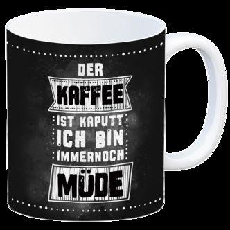 Kaffeebecher Frühstück Morgen ich bin immernoch müde Der Kaffee ist kaputt