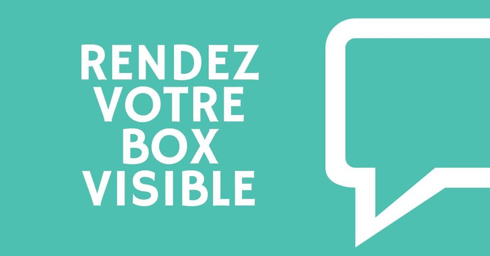 Rendez votre Box visible