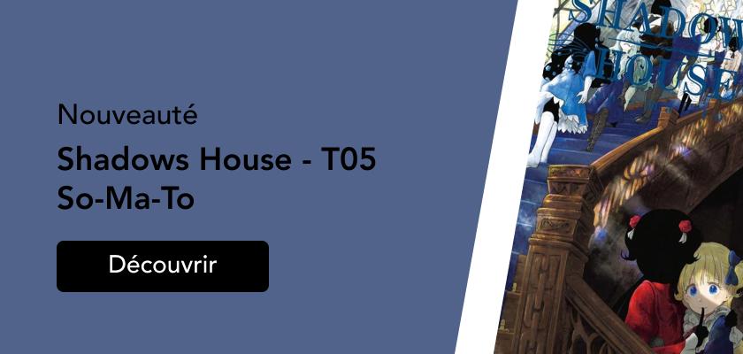 Shadows House T05
