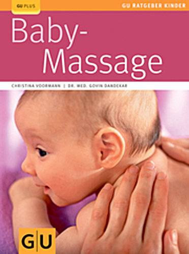 Babymassage   ; GU Partnerschaft & Familie Ratgeber Kinder; Deutsch; , 60 farb. Fotos -